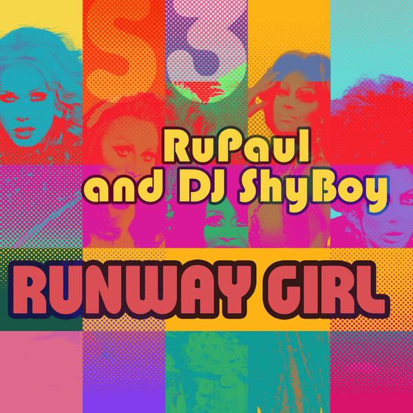 Runway-Girl-feat.-The-Cast-of-RuPauls-Drag-Race-Single.jpg