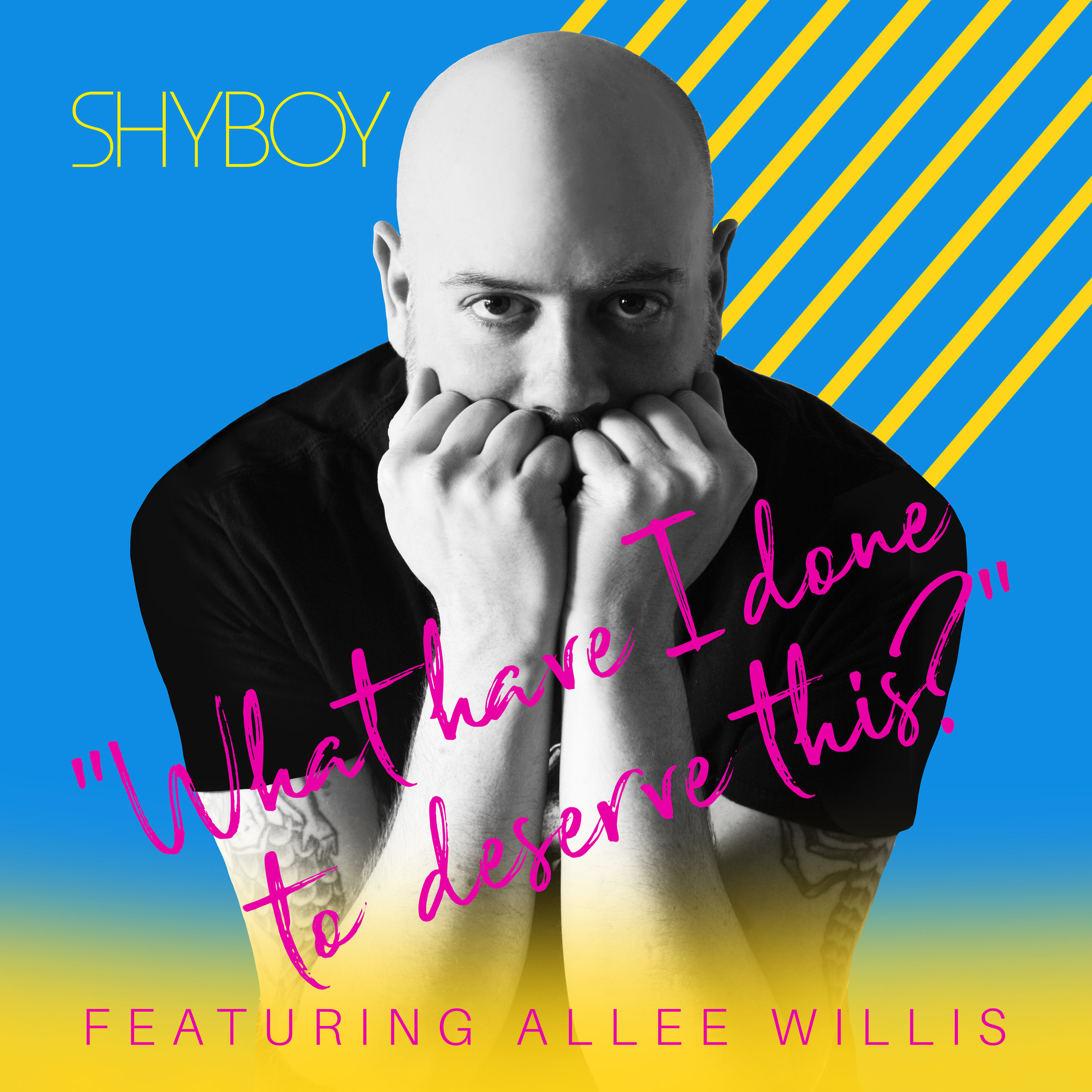 ShyBoy What Have I Done To Deserve This Single Art 3600px.jpg