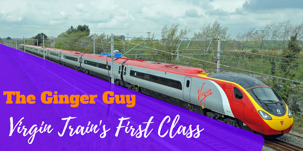 Virgin Trains 1st Class — The Ginger Guy