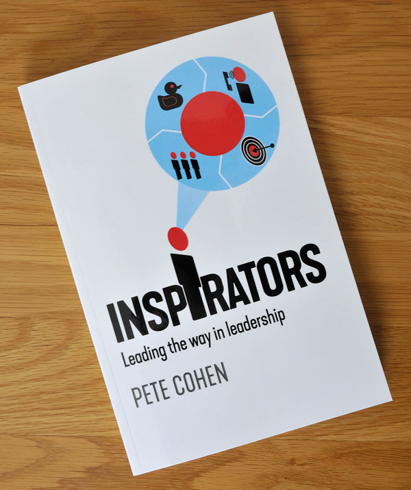 Front cover design of Pete Cohen's book INSPIRATORS – Leading the way in leadership.