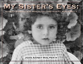 "My Sister's Eyes - Kirkus Review    (Click to read)) ""A thoroughly researched and intensely moving remembrance."""