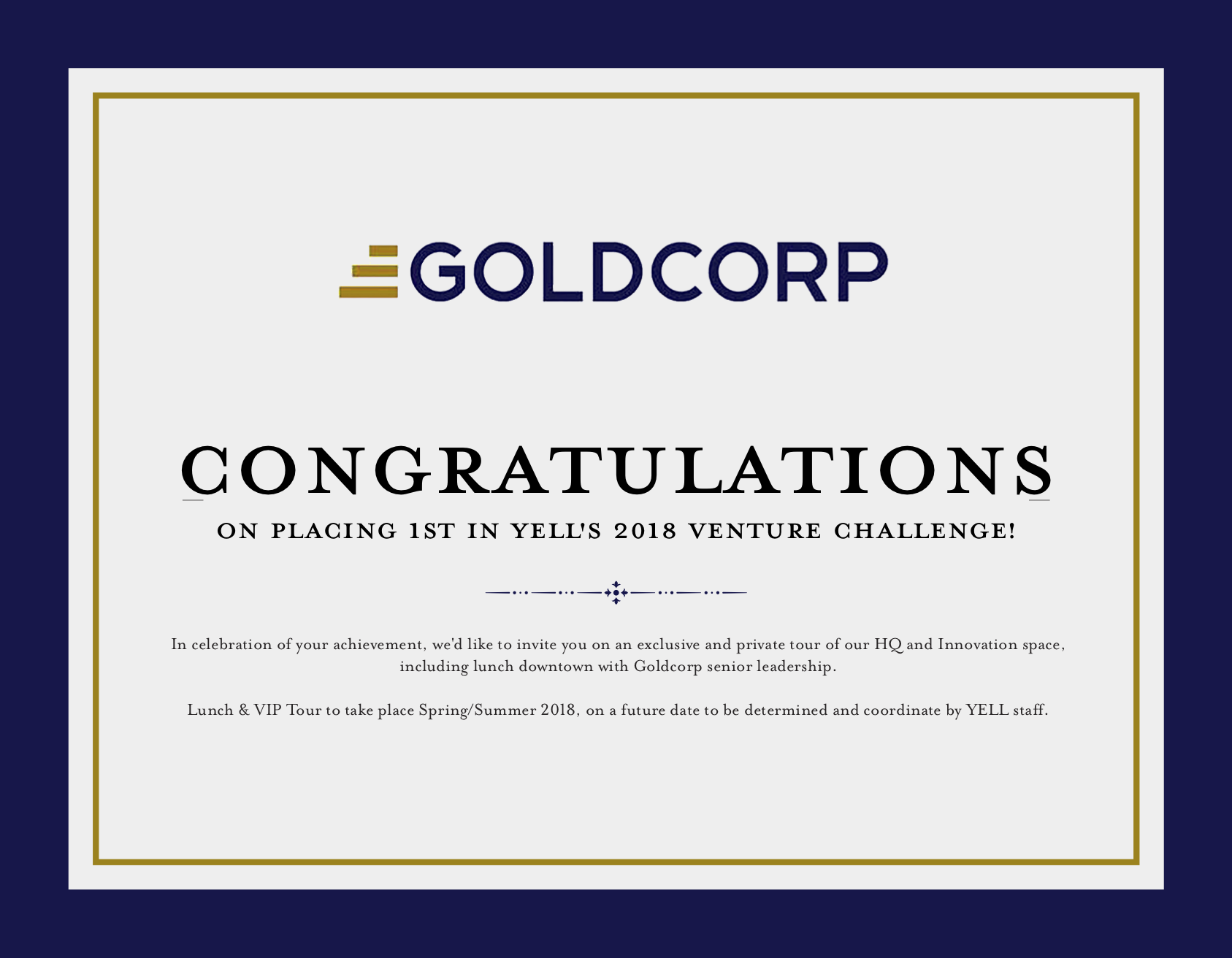 1st Place - Goldcorp invites the winning team on an exclusive and private tour of their HQ and Innovation space, including lunch downtown with Goldcorp senior leadership.
