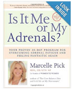 Book:  Is It Me Or My Adrenals?  by Marcelle Pick