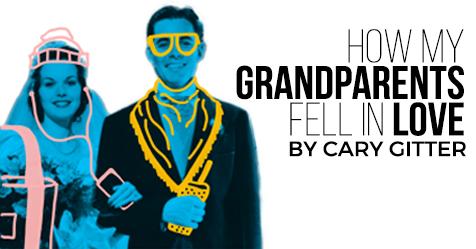 How My Grandparents Fell in Love Cary Gitter
