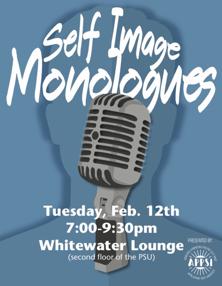 Self Image Monologues // Featured Performer - Tuesday, February 12th 7:00-9:30 PMWhitewater Lounge, 2nd floor of the Student UnionAppalachian State University, Boone NC