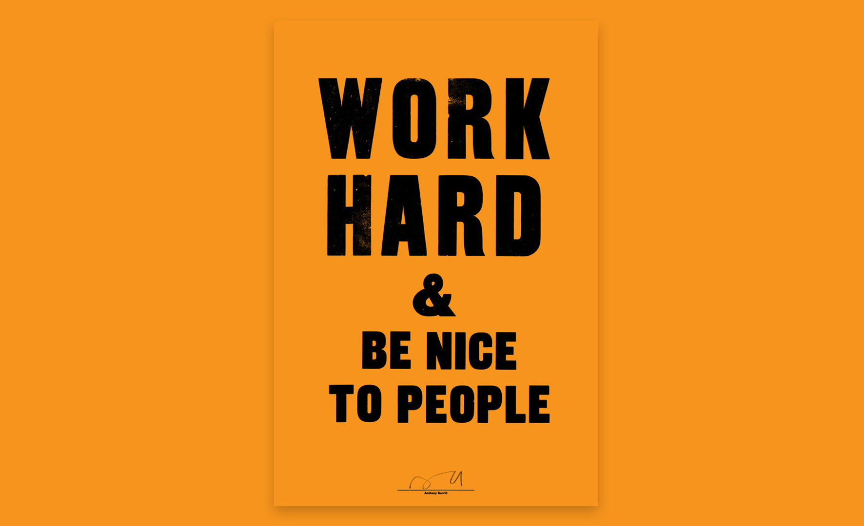'Work Hard & Be Nice to People' — Anthony Burril