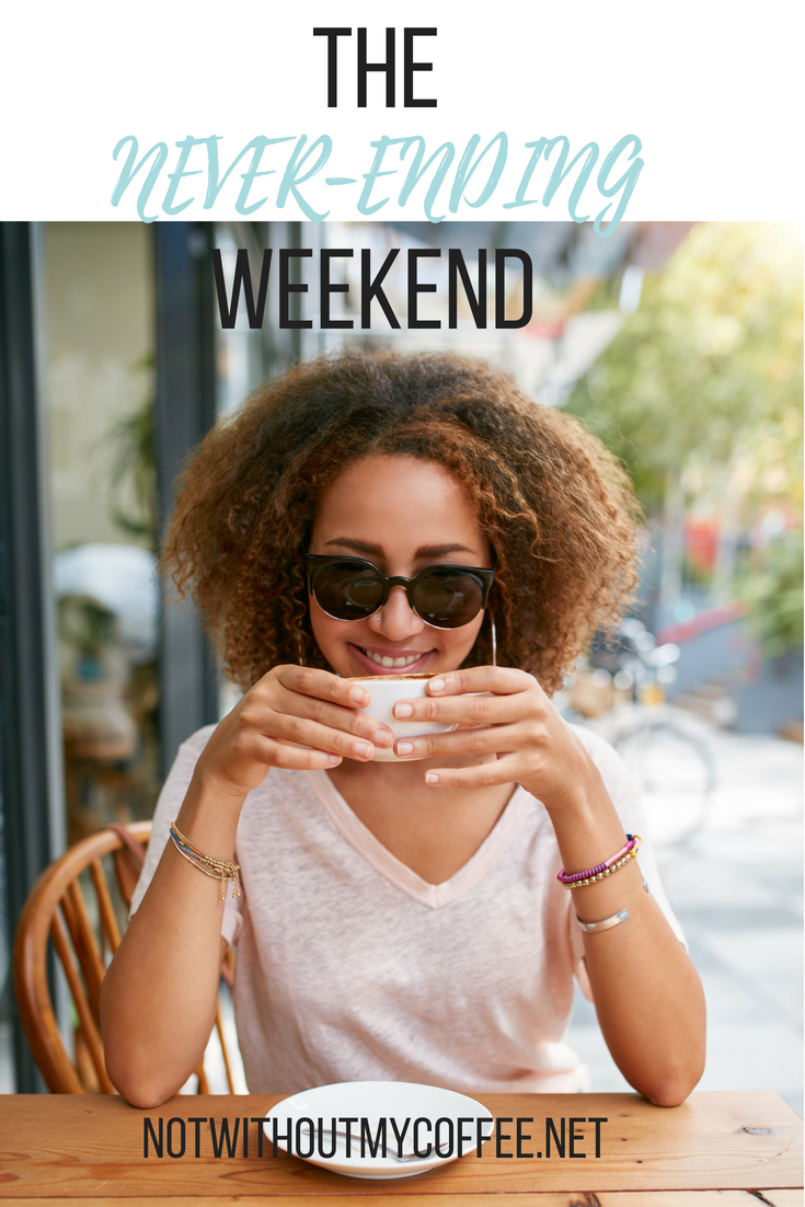 The Never Ending Weekend-Pinterest Graphic.png