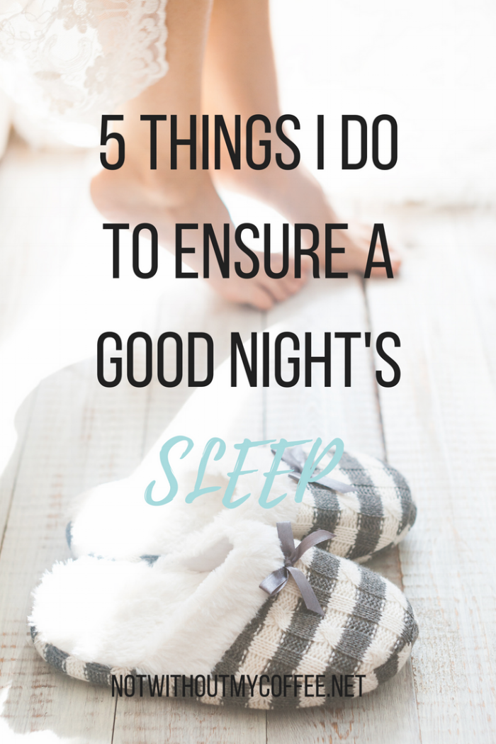5 Things I Do To Ensure A Good Night's Sleep.png