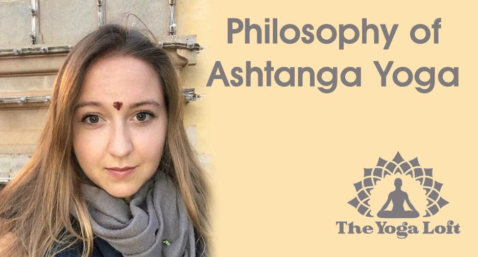 Philosophy of Ashtanga Yoga at The Titusville Yoga Loft - Hatha Yoga, Ashtanga Yoga, Vinyasa Yoga, Meditation Downtown Titusville Yoga Studio