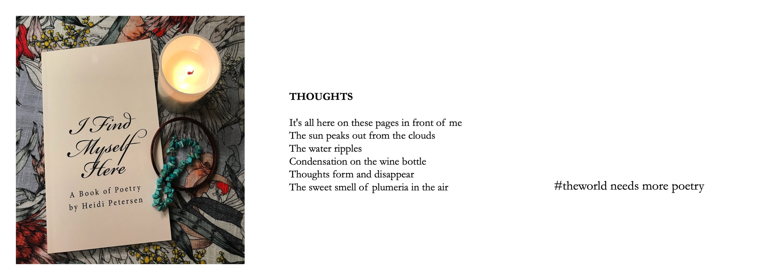 I FIND MYSELF HERE - This little book of poetry is available on Amazon.
