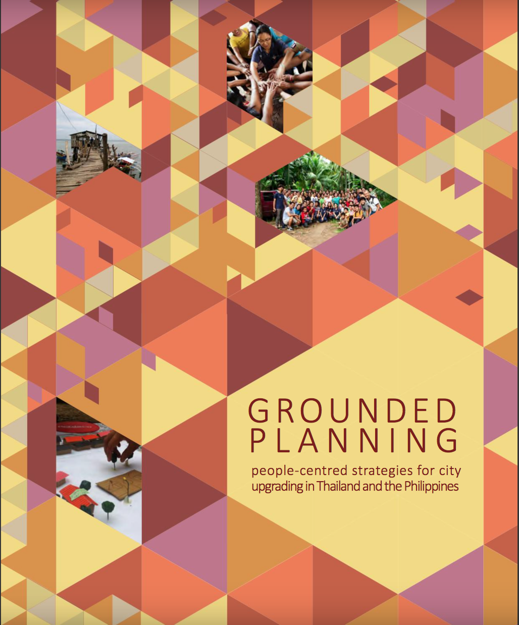 DPU/ACHR/CAN Young Professional's Program and Openspace: Grounded Planning: People-Centred Strategies for City Upgrading in Thailand and the Philippines