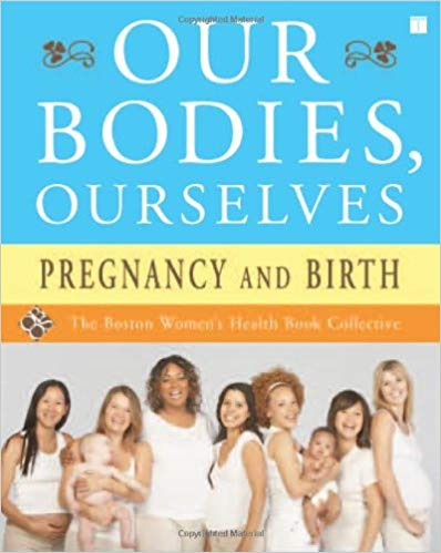 our bodies, ourselves  Kindle  and paperback by the Boston women's health book collective