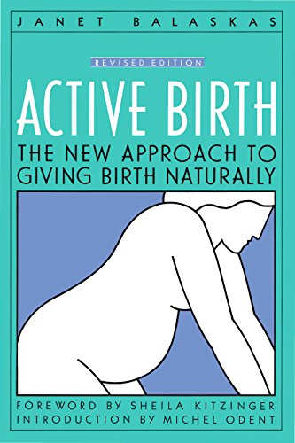 Active birth  Kindle,  Paperback and hardcover by janet balaskas