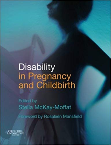 disability in pregnancy and childbirth  kindle  and paperback by stella mckay-moffat