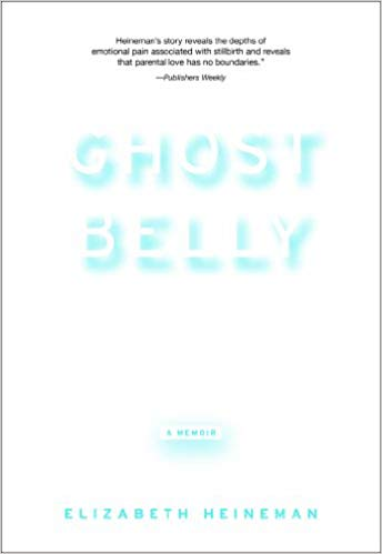 Ghost Belly  Kindle,  Auido   ,  and paperback by Elizabeth Heineman