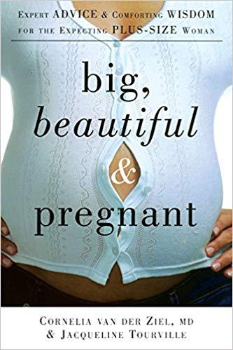Big beautiful and pregnant  Kindle  and paperback by  Cornelia van der Ziel  & Jacqueline Tourville