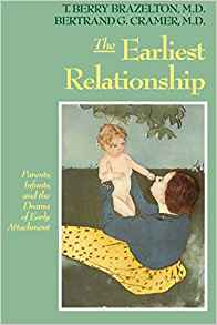 The Earliest Relationship  Kindle , paperback, and hardcover by Berry Brazelton & Bertrand Cramer