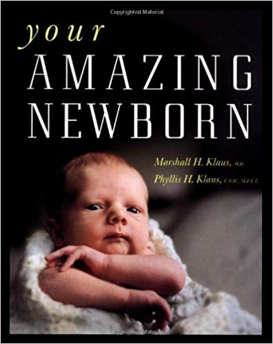 Your amazing newborn Paperback and hardcover By Marshall Klaus mD and Phyllis Klaus