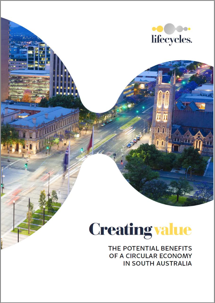 Creating value - The potential benefits of a circular economy in South Australia -