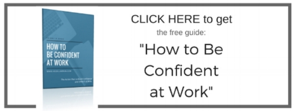 How to Be Confident at Work The Ultimate Guide