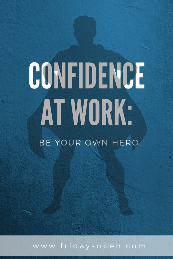 confidence-at-work-be-your-own-hero.jpg