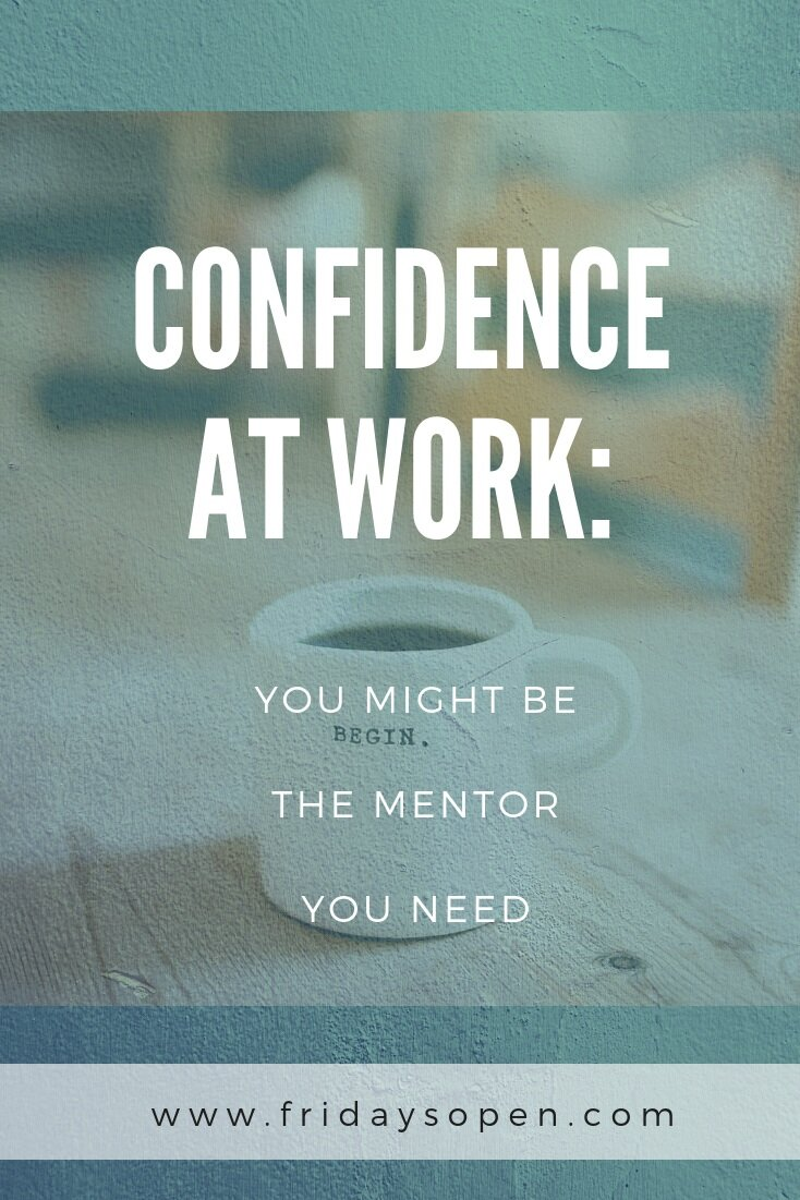Confidence+at+Work-+You+Might+Be+the+Mentor+You+Need.jpg