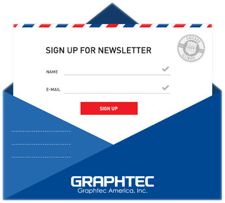 SIGN UP FOR FREE NEWSLETTER UPDATES, PROMOTIONS, SPECIAL DEALS GRAPHTEC AMERICA