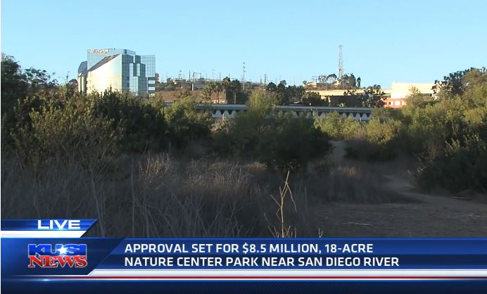 18 acre San Diego River Park to be voted on Thursday - When you think of Mission Valley, hotels and shopping centers probably come to mind. There is one little piece of Mission Valley that has gone undeveloped for years; an 18 acre parcel that may finally become a showcase, a showcase for nature.