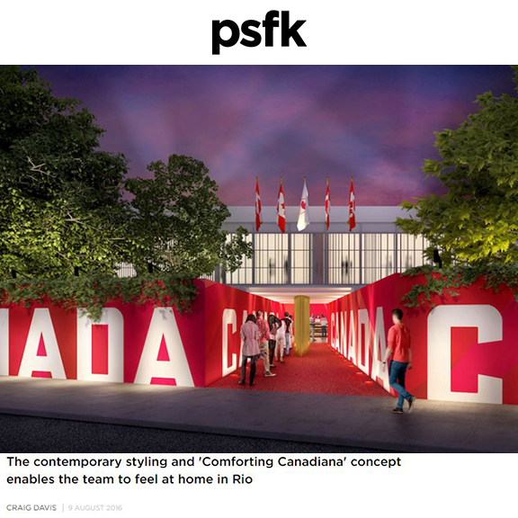 PSFK - August 2016The High Design Behind Canada's Olympic House
