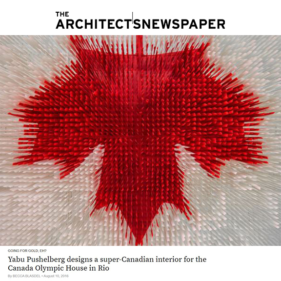 The Architects Newspaper - August 2016Yabu Pushelberg designs a super-Canadian interior for the Canada Olympic House in Rio