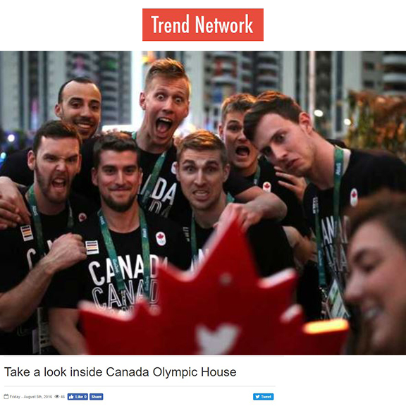 Trend Network - August 2016Take a look inside Canada's Olympic House