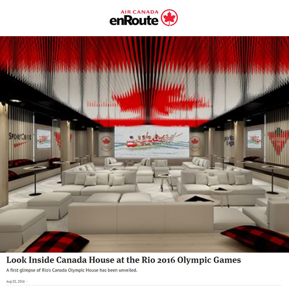 Air Canada - enRoute - August 2016Look Inside Canada House at the Rio 2016 Olympic Games