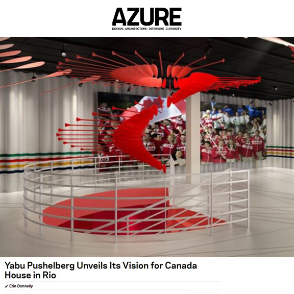 Azure Magazine - June 2016Yabu Pushelberg Unveils Its Vision for Canada House in Rio