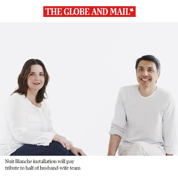 The Globe and Mail - October 2013Nuit Blanche installation will pay tribute to half of husband-wife team