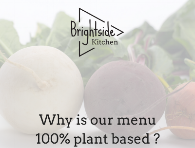 """Soon to open, Brightside Kitchen, located inside the  Mercy Health and Fitness Center is a fast casual cafe that serves a 100% plant based menu.   WHY 100% PLANT BASED?    People    There are physicians who believe that a plant based diet can prevent and control many of today's modern medical problems. To learn more, consider the 20 year collection of work from the partnership between  Cornell University , Oxford University, and the Chinese Academy of Preventative Medicine.The research is best understood by reading the book,  The China Study  , T. Colin Campbell, PhD, and his son, Thomas M. Campbell II, MD, discuss and analyze the results from the study.   Planet   Utilizing the our earth to grow the most nutrient dense crops with the least amount of input is a practical approach to caring for ourselves and the planet.   Steve  studied Animal Science in college. There he learned about the  feed conversion ratio  of cattle, hogs, and chickens.  Steve says,   """"Although I have raised animals for meat for most of my life, I no longer support that approach to feeding ourselves. It just isn't the best use of our resources.As I look to the future for solutions, finding and sharing culinary uses for smalls grains and diverse crops gets me up and cooking each day.    I like the idea of introducing people to delicious food that helps shift our dependence on corn and soybeans.    Animals   Humans have a special relationship with animals and a growing number of people recognize that it is wrong to harm animals for our enjoyment.Culture and tradition lead to the practice of eating certain animals.Nutritional needs can be met without harming animals. At Brightside Kitchen, we enjoy introducing people to delicious alternatives to animal proteins."""