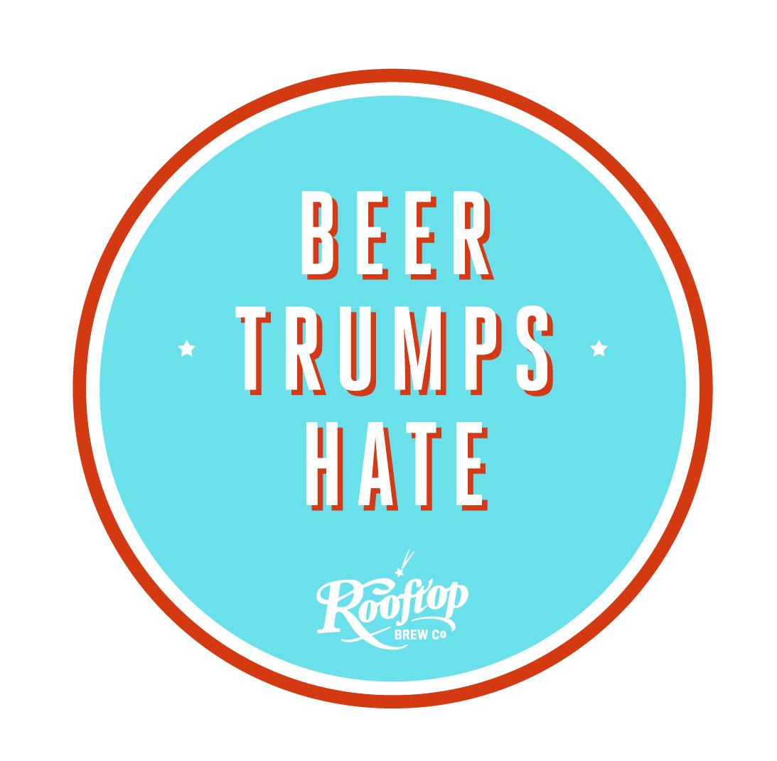 Rooftop Brewery Beer Trumps Hate IPA.jpg