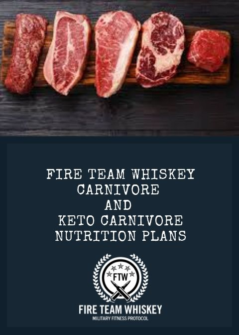 FIRE TEAM WHISKEY CARVIVORE AND KETO CARNIVORE NUTRITION PLAN.jpg