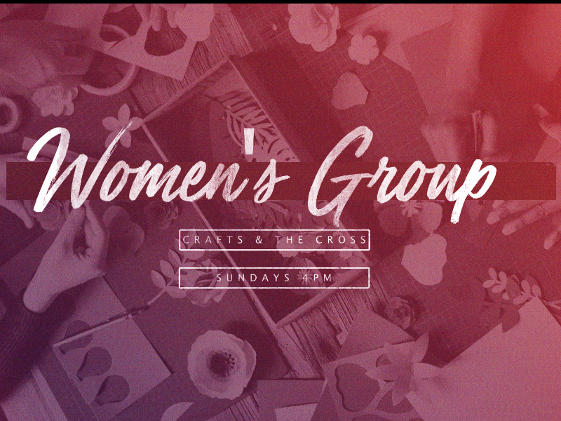 Women's Group Meets every Sunday at 4pm