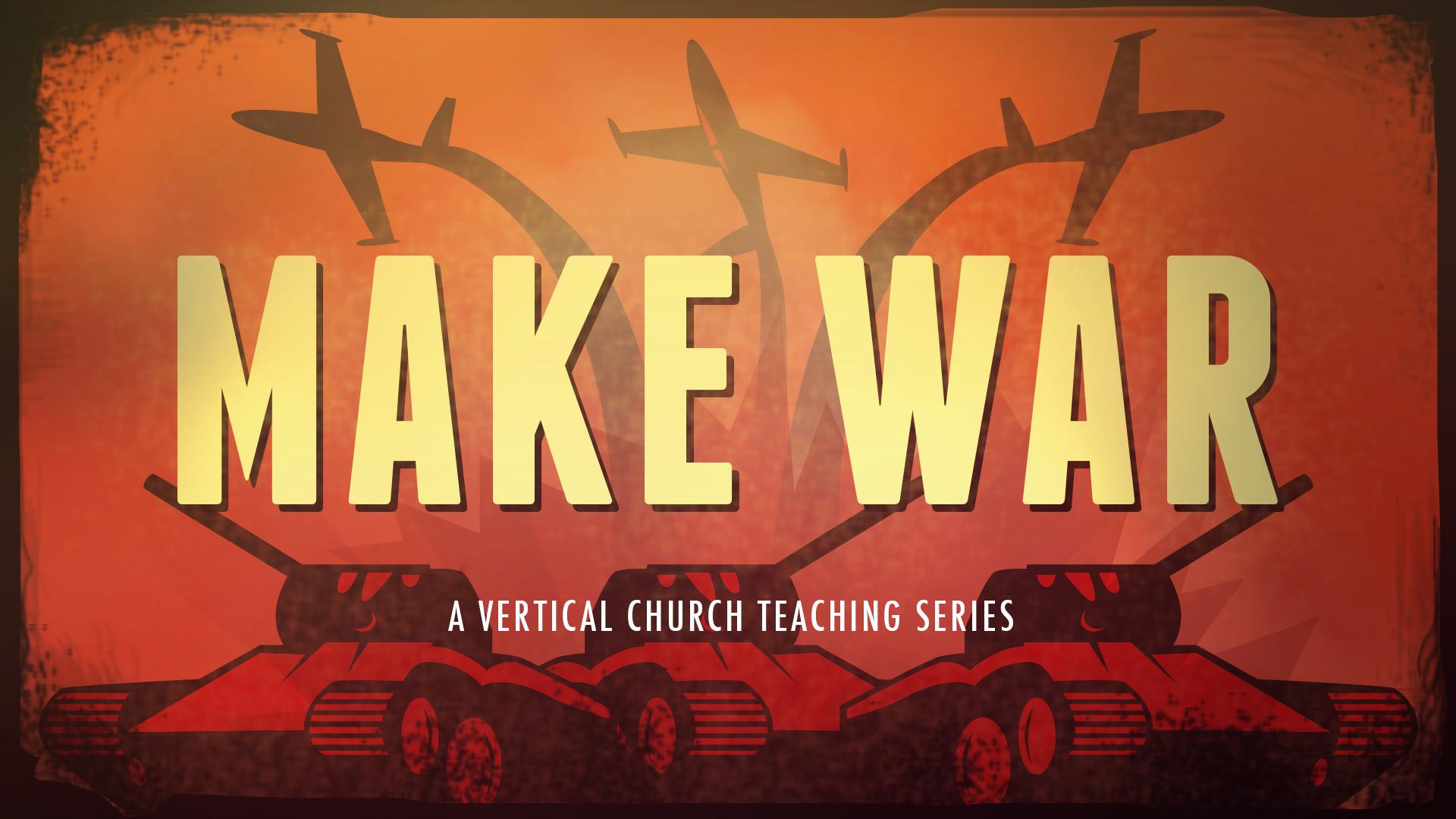 Make War - Fall 2014