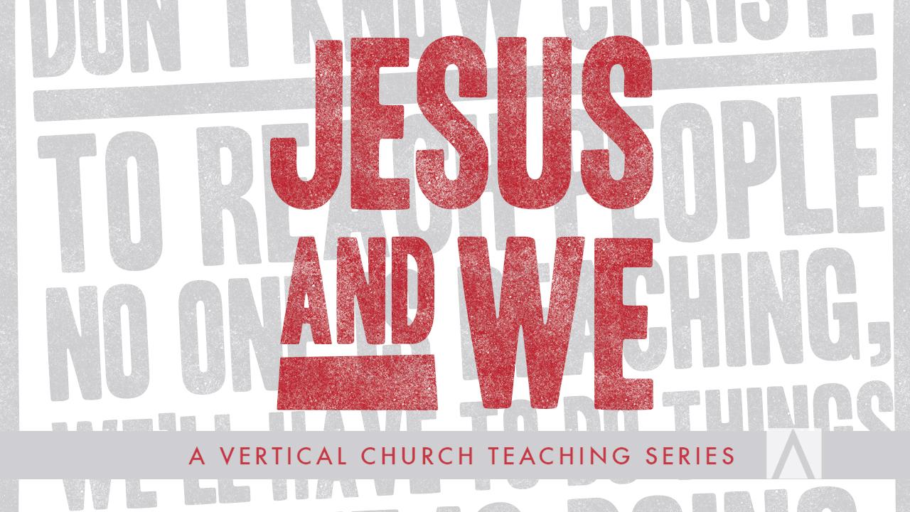 Jesus and We - April 2015