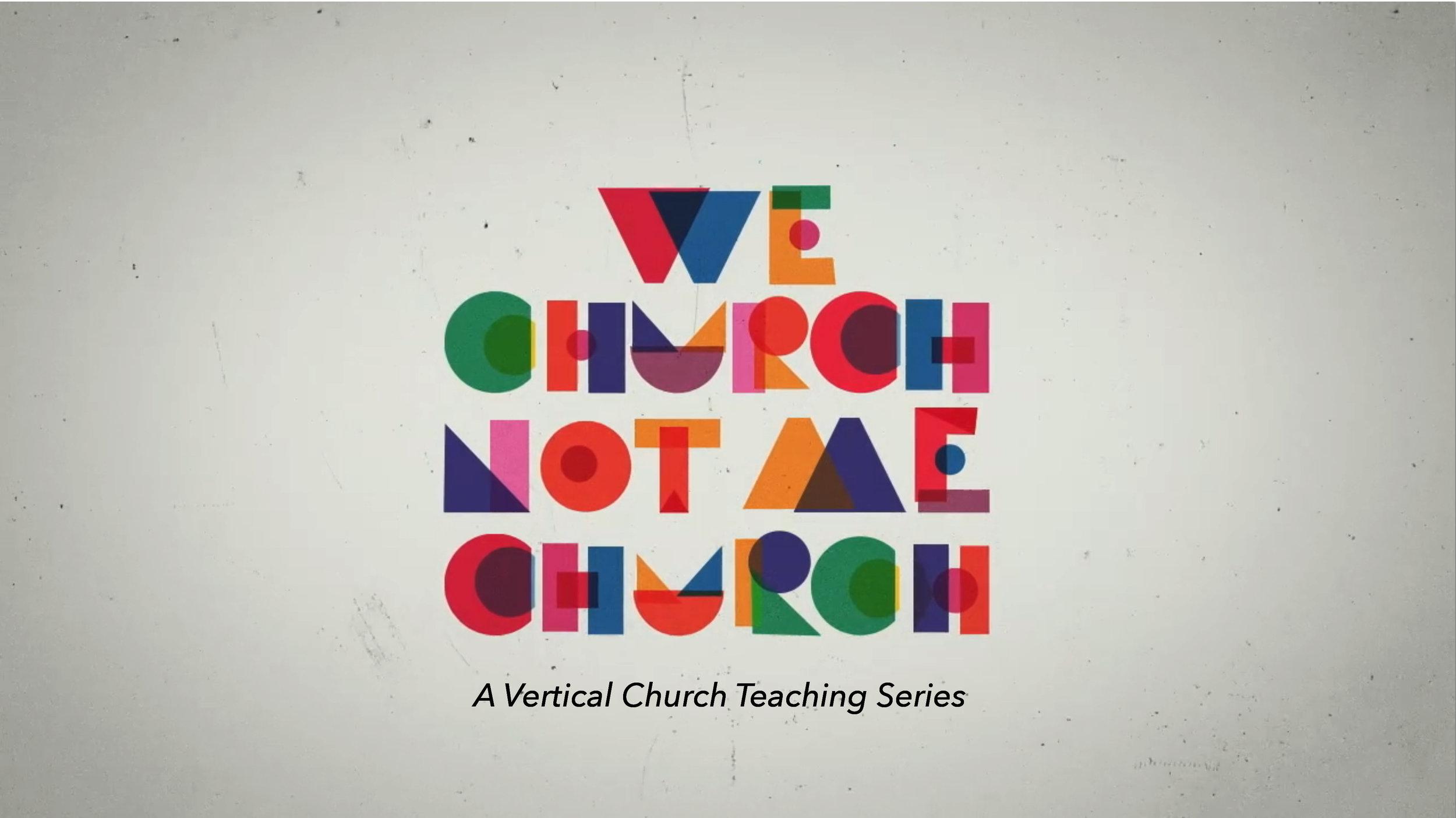 We Church, Not Me Church - October 2016