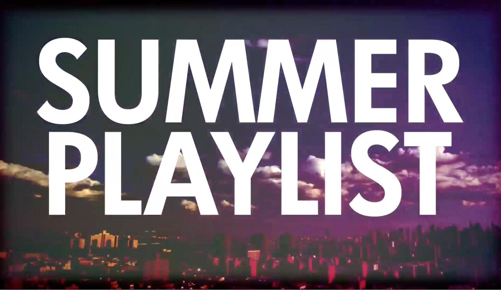 Summer Playlist - Summer 2017