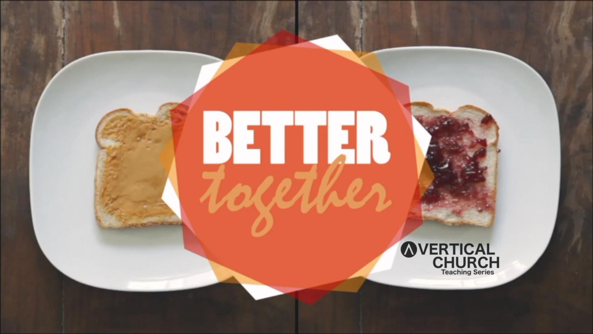 Better Together - Spring 2018