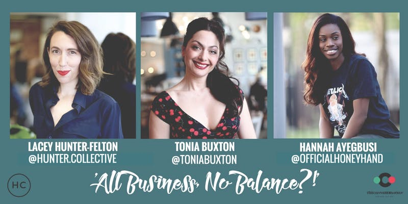 All Business No Balance?! - Wednesday 24th OctoberALL BUSINESS NO BALANCE will be an event that will allow some amazing women in business to share their experiences. We want to help women understand the work that goes into being an entrepreneur/business owner.The panellists will share the reality of their situations both pre establishment and post establishment.How they strike the balance? Childcare? Being a mother and the societal expectations that come with it? Mummy guilt?