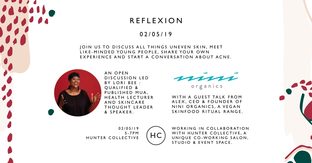 Reflexion - Friday 2nd MayReflexion is holding an acne postive pop-up event to talk all things uneven skin.Join our open and welcoming discussion led by Lori Bee, a qualified and published MUA, health lecturer and skincare thought leader and speaker, meet like-minded young people, share your own experience and start a conversation about acne.