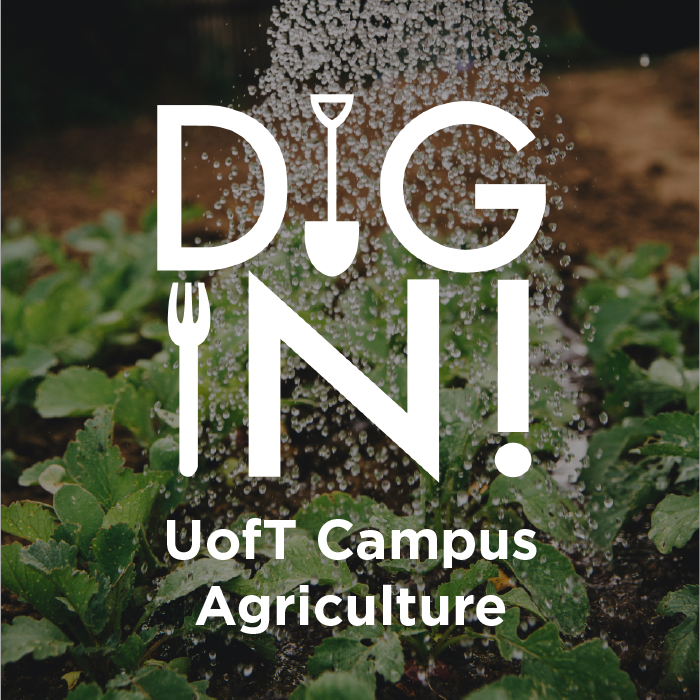 Dig In! UofT Campus Agriculture