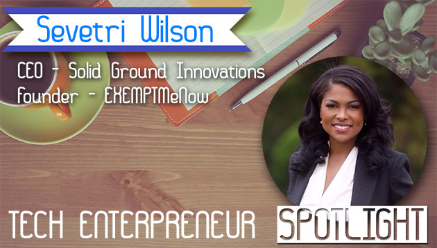 If you've ever succesfully pitched your company, you know how important a story is. People that invest in you or buy your product want to feel an emotional connection, and that's why effective communications are so important for start-ups.  Naturally, communications professionals make effective technology entrepreneurs. Such is the case with Sevetri Wilson, CEO of  Solid Ground Innovations (CGI), a full-service strategic communications and management firm. After growing and evolving CGI, Sevetri has taken the plunge into technology entrepreneurship by launching  ExemptMeNow, a technology solution that helps create and maintain tax-exempt organizations.  We recently interviewed Sevetri to see how she used her communications background to become a successful entrepreneur in the tax-exempt entities market, which includes non-profits. Here's our conversation:   Tech Park Question: Do you consider yourself a social entrepreneur?   Sevetri: I consider myself to be more a serial entrepreneur. However, at one time I absolutely considered myself more of a social entrepreneur. Sometimes you don't want to box yourself into a certain space. I do think that social entrepreneurship is very important. I also think that social enterprises will grow over the course of time as well.   Tech Park Question: Do you think people should only be socially innovative if they are willing to forego profits?   Sevetri: I don't think anyone that is starting a business should forego profits. Two of my former mentors completely differ on this subject. One stated that she started a business to make money--period. The other stated that you start a business to help people and it doesn't have to be about money. I believe that the lines are blurred in social enterprises.   Tech Park Question: How has your communications background played into your success?   Sevetri: When working with my clients I've always tried to ensure that there is a strong line of communication. Coming from a communications backgr
