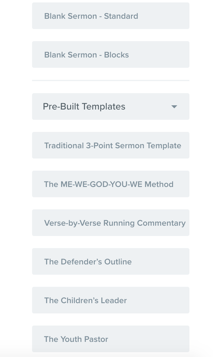 Don't like my template? No problem! When you're creating a sermon you can pick any pre-existing template! Lots of great options!