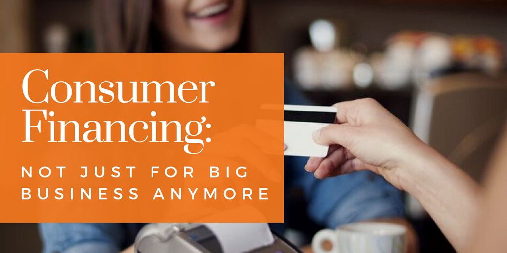 CONSUMER FINANCING - Grow your business by offering financing to your customers or patients. The data clearly shows consumer financing is a strong growth engine! We offer Business Financing too!LEARN MORE