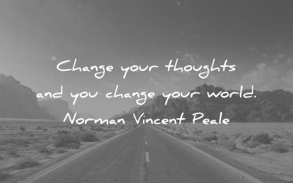 life-quotes-change-your-thoughts-and-you-change-your-world-norman-vincent-peale-wisdom-quotes.jpg